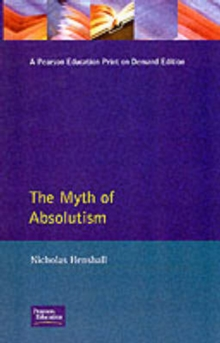 Image for The Myth of Absolutism : Change & Continuity in Early Modern European Monarchy