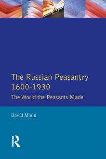 Image for The Russian peasantry, 1600-1930  : the world the peasants made