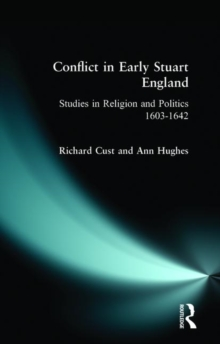 Image for Conflict in early Stuart England  : studies in religion and politics 1603-1642