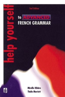 Image for Help yourself to advanced French grammar  : a grammar reference and workbook, post-GCSE/advanced level