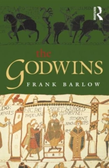 Image for The Godwins  : the rise and fall of a noble dynasty