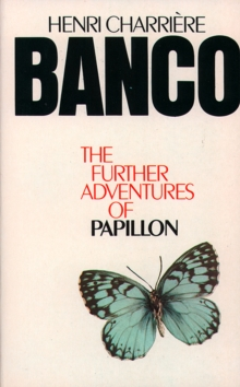 Image for Banco  : the further adventures of Papillon
