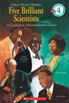 Great Black Heroes: Five Brilliant Scientists (Scholastic Reader, Level 4) : Five Brilliant Scientists (level 4)