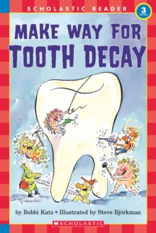 Image for Make Way For Tooth Decay (Scholastic Reader, Level 3)