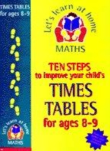 Image for Ten steps to improve your child's times tables: 8-9 years