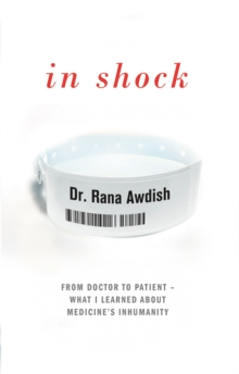 Image for In shock  : how nearly dying made me a better intensive care doctor