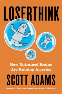 Image for Loserthink : How Untrained Brains Are Ruining the World