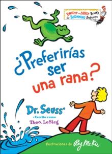Preferirias ser una rana? (Would You Rather Be a Bullfrog? Spanish Edition)