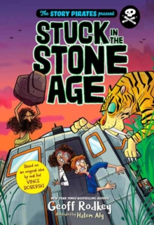 Image for The Story Pirates Present: Stuck in the Stone Age