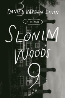 Image for Slonim Woods 9  : a memoir