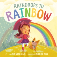 Image for Raindrops to rainbow