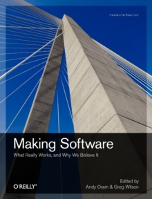 Image for Making software  : what really works, and why we believe it