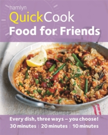 Image for Food for friends  : every dish, three ways - you choose!