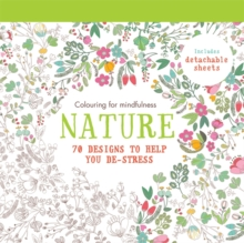Nature : 70 designs to help you de-stress -