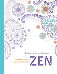 Zen : 50 mandalas to help you de-stress -