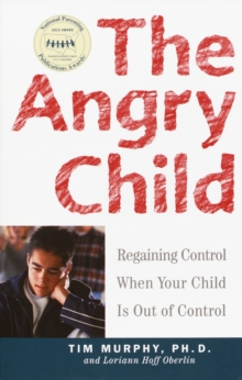 Image for The angry child  : regaining control when your child is out of control