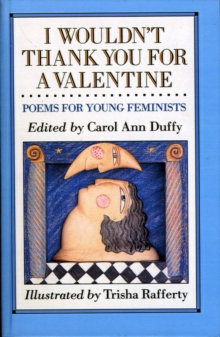 Image for I wouldn't thank you for a valentine  : poems for young feminists