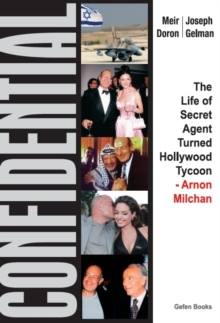 Image for Confidential : The Life of Secret Agent Turned Hollywood Tycoon -- Arnon Milchan