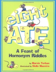 Image for Eight Ate : A Feast of Homonym Riddles