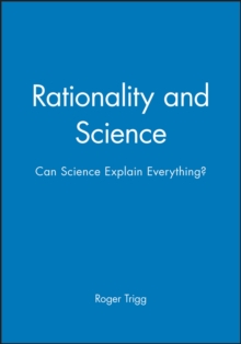 Image for Rationality and Science : Can Science Explain Everything?