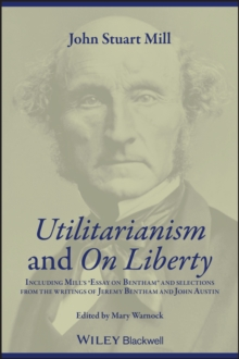 Image for Utilitarianism and On liberty  : including 'Essay on Bentham' and selections from the writings of Jeremy Bentham and John Austin