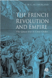 Image for French revolution and empire  : the quest for a civil order