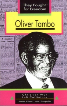 Image for They Fought for Freedom: Oliver Tambo: Grade 10 - 12
