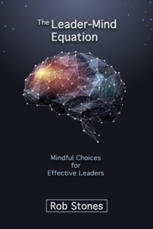 Image for The Leader-Mind Equation : Mindful Choices for Effective Leaders