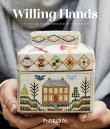 Image for Willing hands  : the counted thread embroidery of Betsy Morgan
