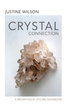 Image for Crystal Connection : A Metaphysical Styling Guidebook