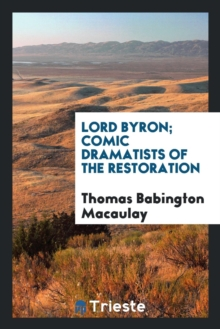 Image for Lord Byron; Comic Dramatists of the Restoration