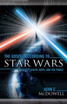 Image for The Gospel according to Star Wars : Faith, Hope, and the Force