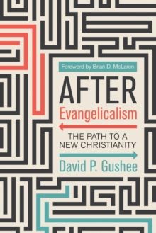 Image for After Evangelicalism : The Path to a New Christianity