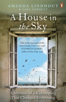 Image for A house in the sky  : a memoir of a kidnapping that changed everything