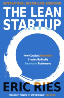 The lean startup  : how constant innovation creates radically successful businesses - Ries, Eric