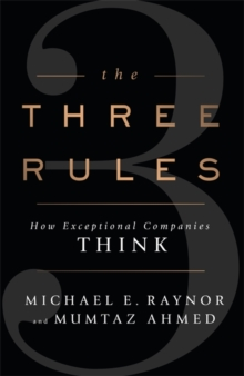 Image for The three rules  : how exceptional companies think
