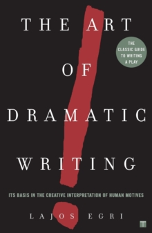 Image for The art of dramatic writing  : its basis in the creative interpretation of human motives