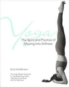 Image for Yoga  : the spirit and practice of moving into stillness