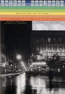 Walter Benjamin: Selected Writings, 1: 1913-1926