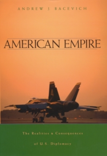 Image for American empire: the realities and consequences of U.S. diplomacy