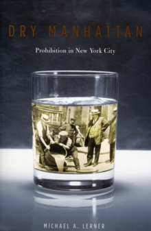 Image for Dry Manhattan  : prohibition in New York City