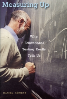 Image for Measuring up  : what educational testing really tells us