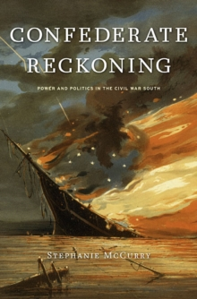 Image for Confederate reckoning  : power and politics in the Civil War South