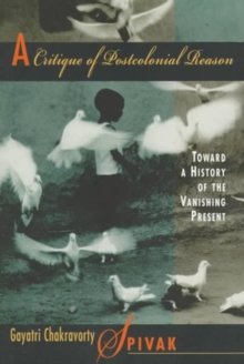 Image for A critique of postcolonial reason  : toward a history of the vanishing present