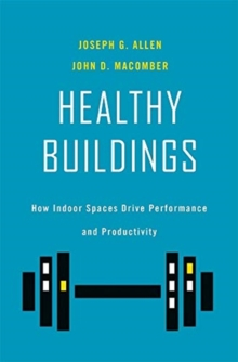 Image for Healthy Buildings : How Indoor Spaces Drive Performance and Productivity