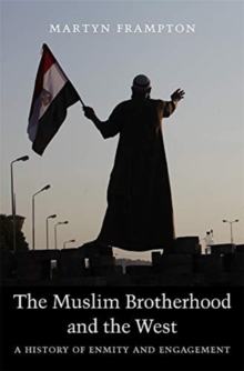 Image for The Muslim Brotherhood and the West : A History of Enmity and Engagement