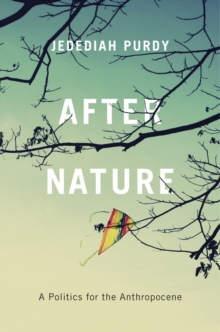 Image for After Nature : A Politics for the Anthropocene