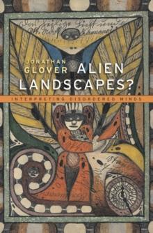 Image for Alien landscapes?  : interpreting disordered minds