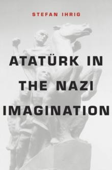 Image for Ataturk in the Nazi Imagination