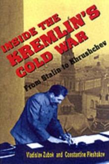 Image for Inside the Kremlin's Cold War  : from Stalin to Khrushchev